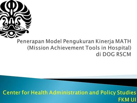 Center for Health Administration and Policy Studies FKM UI.