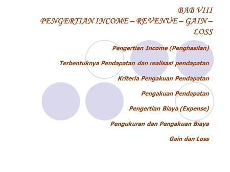 BAB VIII PENGERTIAN INCOME – REVENUE – GAIN – LOSS