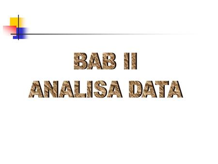 BAB II ANALISA DATA.