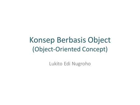 Konsep Berbasis Object (Object-Oriented Concept)