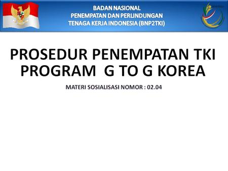 Prosedur Penempatan TKI Program G to G Korea