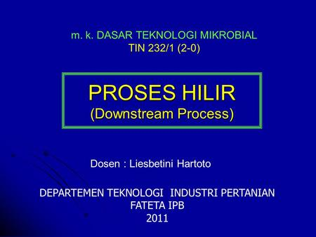 PROSES HILIR (Downstream Process)