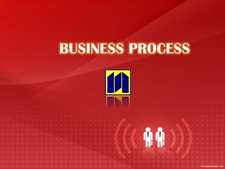 BUSINESS PROCESS.