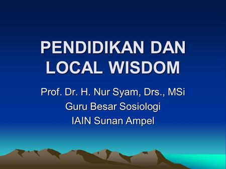 PENDIDIKAN DAN LOCAL WISDOM