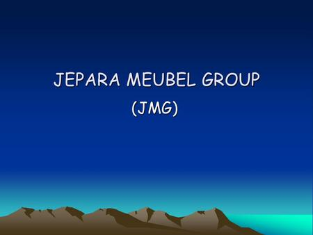 JEPARA MEUBEL GROUP (JMG).