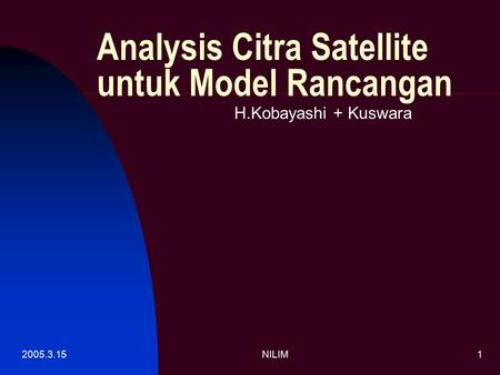 2005.3.15NILIM1 Analysis Citra Satellite untuk Model Rancangan H.Kobayashi + Kuswara.