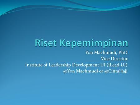 Yon Machmudi, PhD Vice Director Institute of Leadership Development UI (iLead Machmudi