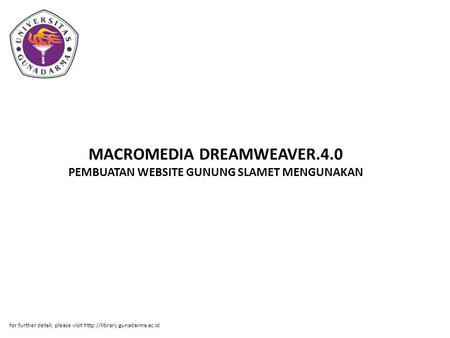 MACROMEDIA DREAMWEAVER.4.0 PEMBUATAN WEBSITE GUNUNG SLAMET MENGUNAKAN for further detail, please visit
