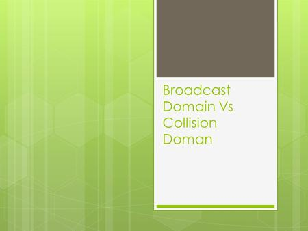 Broadcast Domain Vs Collision Doman