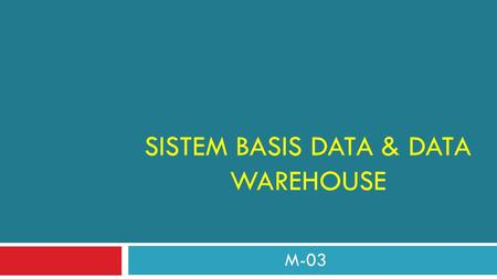 SISTEM BASIS DATA & DATA WAREHOUSE