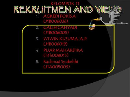 REKRUITMEN AND YIELD REKRUITMEN AND YIELD KELOMPOK 11