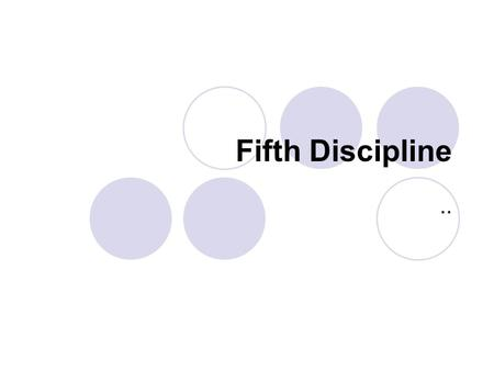 Fifth Discipline ...
