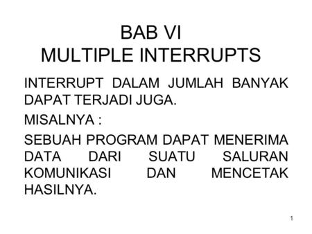 BAB VI MULTIPLE INTERRUPTS