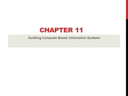 CHAPTER 11 Auditing Computer-Based Information Systems.