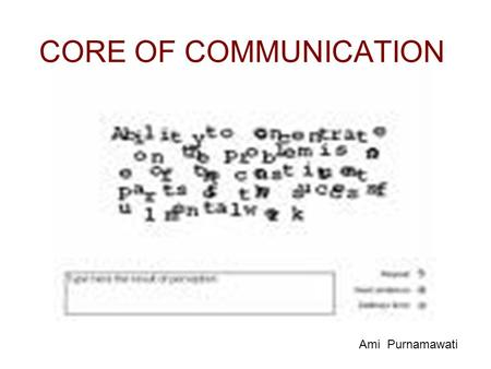 CORE OF COMMUNICATION Ami Purnamawati. PERCEPTION PERTEMUAN KE-3 Ami Purnamawati.