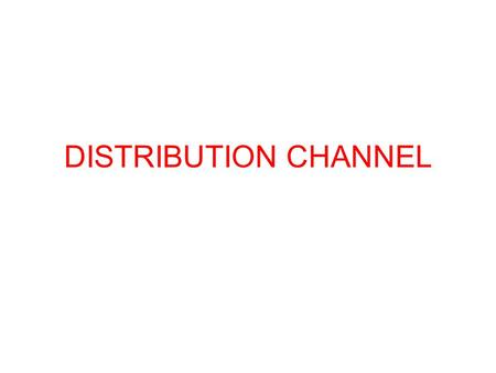 DISTRIBUTION CHANNEL. Most producers use intermediaries to bring their products to market. They try to forge a distribution channel- a set of interdependent.