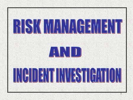 1 2 Course Schedule 1. Risk Management in the Shipping Industry 2. Overview of Risk Management 3. Risk Management Process 4. Incident Investigation 5.