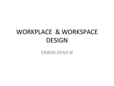 WORKPLACE & WORKSPACE DESIGN