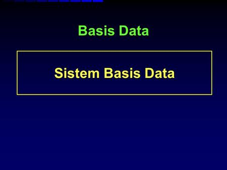 Basis Data Sistem Basis Data. References: 1.Ramez Elmasri, Sam Navathe, Fundamentals of Database Systems, 4rd Edition, Addison Wesley Publishing Company,