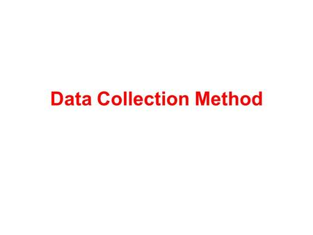 Data Collection Method
