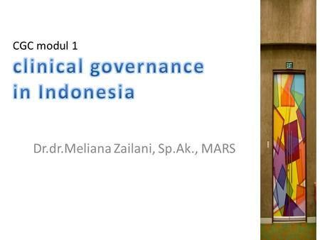 CGC modul 1 clinical governance in Indonesia