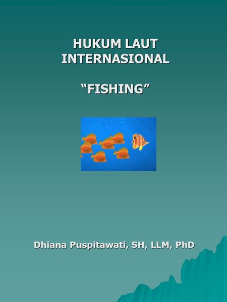 "HUKUM LAUT INTERNASIONAL ""FISHING"""