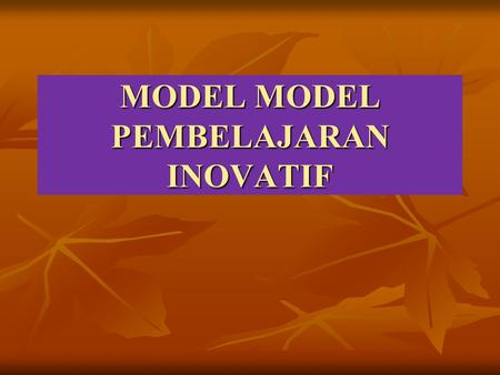 MODEL MODEL PEMBELAJARAN INOVATIF. MODEL PEMBELAJARAN Direct Instruction (DI) Cooperative Learning (CL) Problem Based Instruction (PBI) Empat Ciri Khusus.