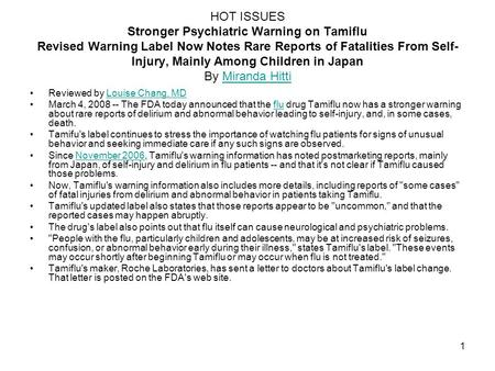 1 HOT ISSUES Stronger Psychiatric Warning on Tamiflu Revised Warning Label Now Notes Rare Reports of Fatalities From Self- Injury, Mainly Among Children.