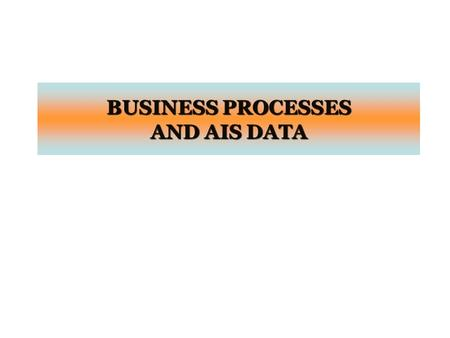 BUSINESS PROCESSES AND AIS DATA