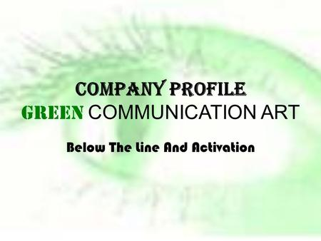 COMPANY PROFILE GREEN COMMUNICATION ART Below The Line And Activation.