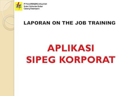 LAPORAN ON THE JOB TRAINING