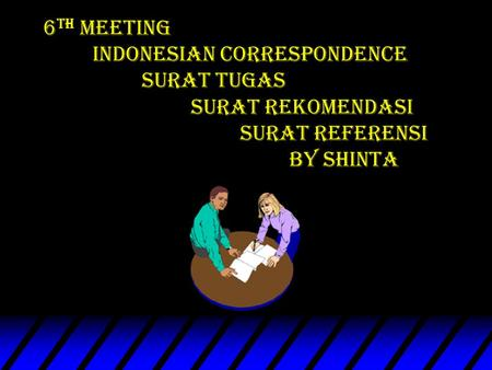 6 th Meeting indonesian Correspondence surat Tugas surat rekomendasi SURAT referensi by Shinta.