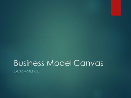 Business Model Canvas E-Commerce.