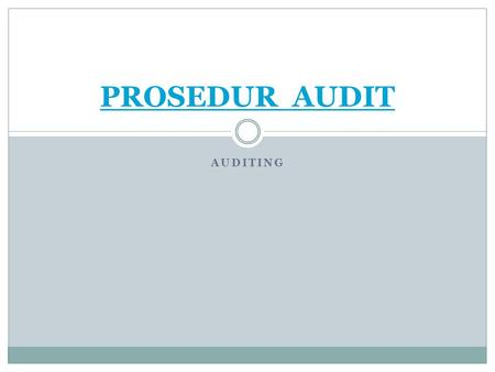PROSEDUR AUDIT AUDITING.