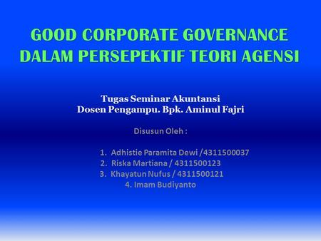 GOOD CORPORATE GOVERNANCE DALAM PERSEPEKTIF TEORI AGENSI