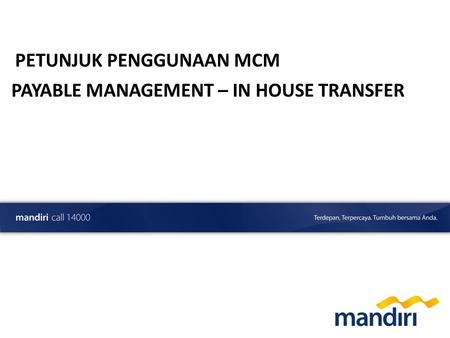 Preliminary Draft PETUNJUK PENGGUNAAN MCM PAYABLE MANAGEMENT – IN HOUSE TRANSFER.