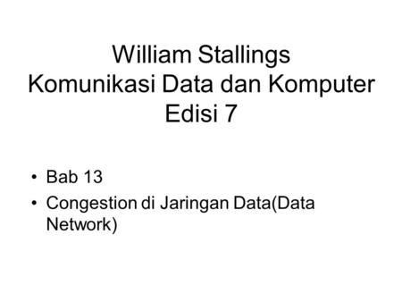 William Stallings Komunikasi Data dan Komputer Edisi 7 Bab 13 Congestion di Jaringan Data(Data Network)