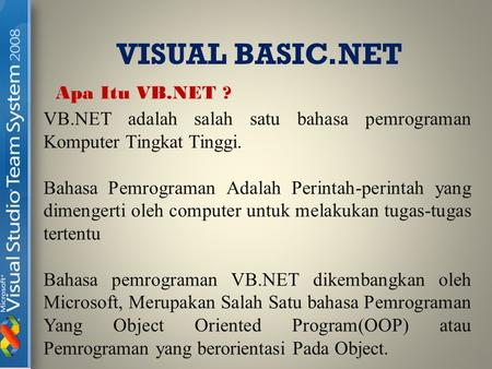 VISUAL BASIC.NET Apa Itu VB.NET ?