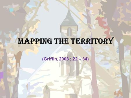 Mapping the Territory (Griffin, 2003 ; 22 – 34). Seven traditions in the field of communication theory Robert Craig menyatakan bahwa teori komunikasi.