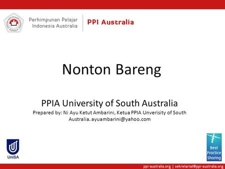 Nonton Bareng PPIA University of South Australia Prepared by: Ni Ayu Ketut Ambarini, Ketua PPIA Unverisity of South Australia.