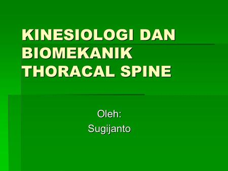 KINESIOLOGI DAN BIOMEKANIK THORACAL SPINE