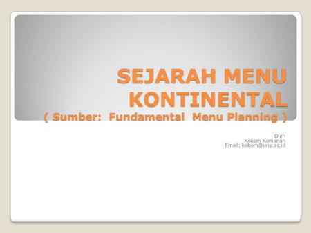 SEJARAH MENU KONTINENTAL ( Sumber: Fundamental Menu Planning )