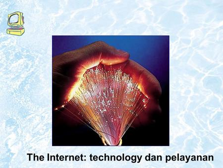 The Internet: technology dan pelayanan. 9.2 Internet Technologies.