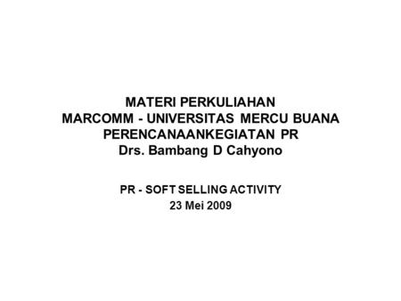 PR - SOFT SELLING ACTIVITY 23 Mei 2009