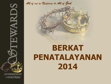 BERKAT PENATALAYANAN 2014 All of me in Response to All of God.