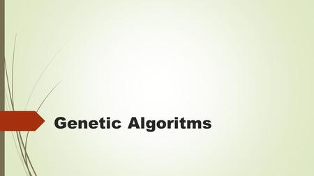 Genetic Algoritms.