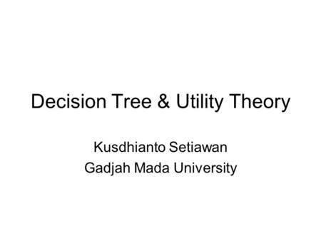 Decision Tree & Utility Theory