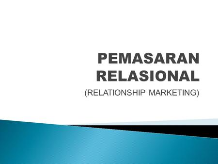 (RELATIONSHIP MARKETING)