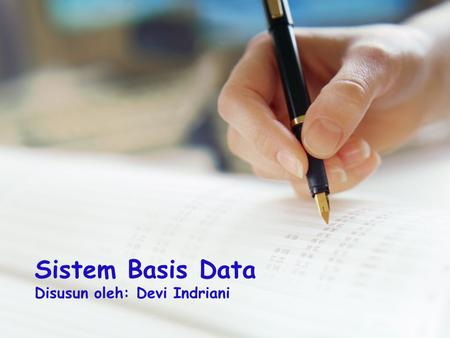 Sistem Basis Data Disusun oleh: Devi Indriani. SISTEM BASIS DATA TERDISTRIBUSI.