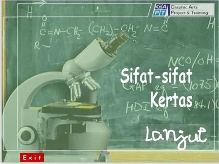 Sifat-sifat Kertas E x i t.